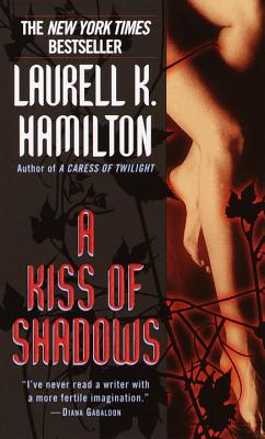 A Kiss of Shadows By Hamilton, Laurell K.